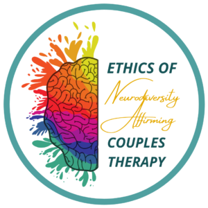 ETHICS OF NEURODIVERSITY AFFIRMING COUPLES THERAPY